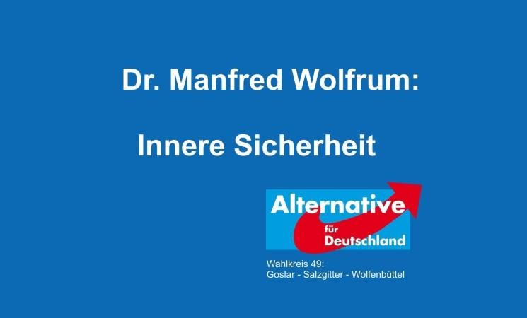 Dr. Manfred Wolfrum zum Thema Innere Sicherheit, Rassismus, Reichtum und Armut, 63 Prozent und Verfassungsbruch