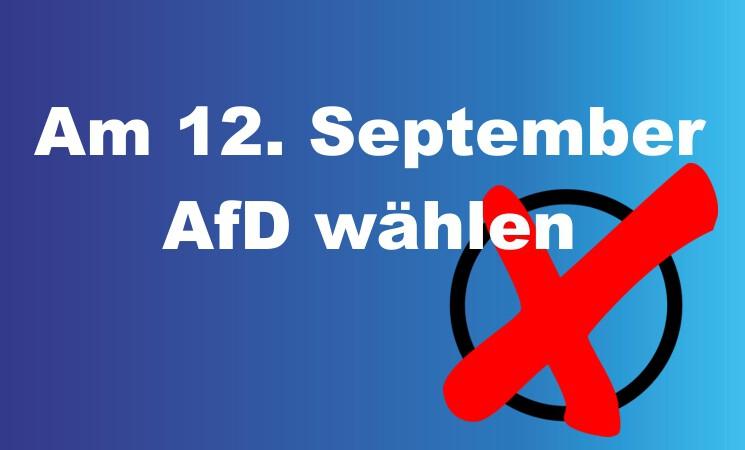 Am 12. September AfD wählen